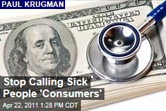 Paul Krugman: Stop Calling Patients 'Consumers'