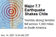 Major 7.7 Earthquake Shakes Chile
