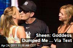 Charlie Sheen: Goddess Dumped Me ... Via Text