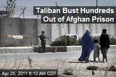 Taliban Bust Hundreds Out of Afghan Prison