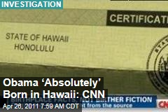 CNN Investigation Determines President Obama 'Absolutely' Born in Hawaii; Donald Trump Still Says Birth Certificate Is Missing