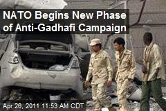 NATO Begins New Phase of Anti-Gadhafi Campaign