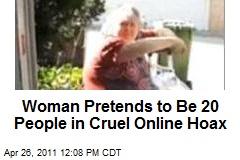 Woman Pretends to Be 20 People in Cruel Online Hoax