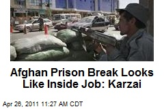 Afghan Prison Break Looks Like Inside Job: Karzai