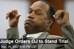 Judge Orders OJ to Stand Trial