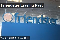 Friendster Erasing Past
