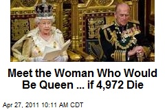 Meet the Woman Who Would Be Queen ... if 4,972 Die