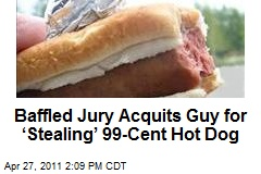 Baffled Jury Acquits Guy for 'Stealing' 99-Cent Hot Dog
