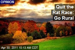 Quit the Rat Race: Go Rural