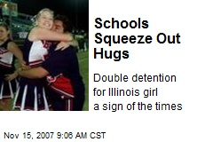 Schools Squeeze Out Hugs