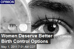 Women Deserve Better Birth Control Options