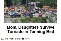 Mom, Daughters Survive Tornado in Tanning Bed