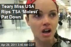 Teary Miss USA Rips TSA 'Molest' Pat Down