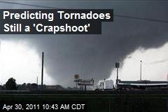 Predicting Tornadoes Still a 'Crapshoot'