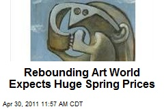 Rebounding Art World Banks on Huge Spring Prices