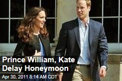 Prince William, Kate Middleton Will Have a Private Weekend but Take Honeymoon Later