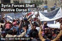 Syria Protests: Bashar al-Assad's Forces Still Shelling Daraa