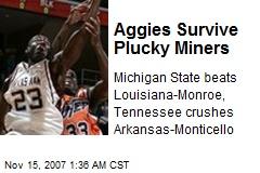 Aggies Survive Plucky Miners
