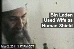 Osama bin Laden Used Wife as Human Shield