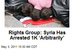 Rights Group: Syria Has Arrested 1K 'Arbitrarily'