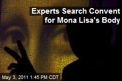 Experts Search Convent for Mona Lisa's Body
