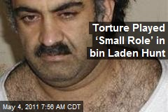 Torture Played 'Small Role' in bin Laden Hunt