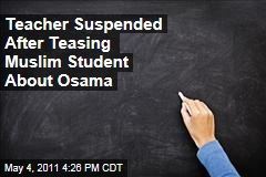 Houston Teacher Suspended After Teasing Muslim Student About Death of Osama bin Laden