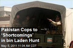 Pakistan Cops to 'Shortcomings' in bin Laden Hunt