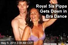 Royal Sis Pippa Gets Down in Bra Dance