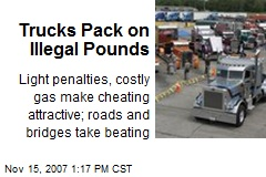 Trucks Pack on Illegal Pounds