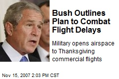 Bush Outlines Plan to Combat Flight Delays