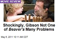 Movie Review: 'The Beaver' Stars Mel Gibson, Jodie Foster