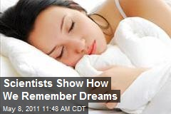 Scientists Show How We Remember Dreams