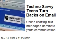 Techno Savvy Teens Turn Backs on Email