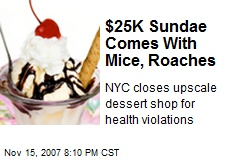 $25K Sundae Comes With Mice, Roaches