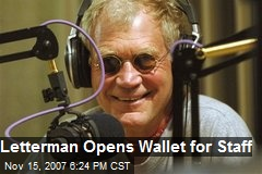 Letterman Opens Wallet for Staff
