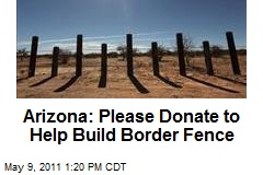 Arizona: Please Donate to Help Build Border Fence