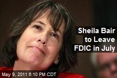 Sheila Bair to Leave FDIC in July