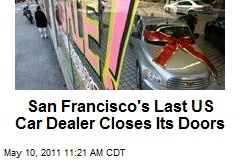 San Francisco's Last US Car Dealer Closes Its Doors