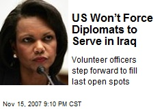 US Won't Force Diplomats to Serve in Iraq