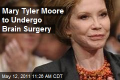 Mary Tyler Moore to Undergo Brain Surgery