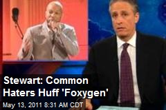 Stewart: Common Haters Huff 'Foxygen'