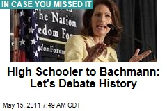 High Schooler to Michele Bachmann: Let's Debate Constitution and US History