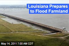 Louisiana Prepares to Open Morganza Spillway, Flood Farmland