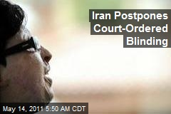 Iran Postpones Court-Ordered Blinding