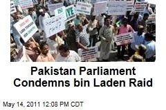 Pakistan Parliament Condemns Osama bin Laden Raid