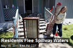Residents Flee Spillway Waters
