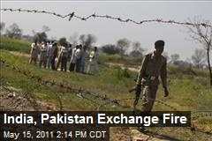 India, Pakistan Exchange Fire
