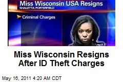 Miss Wisconsin Resigns After ID Theft Charges
