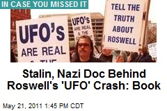 Stalin, Nazi Doc Behind Roswell's 'UFO' Crash